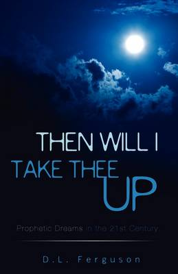 Then Will I Take Thee Up (Paperback)