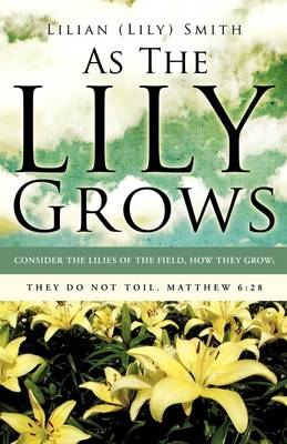 As the Lily Grows (Paperback)