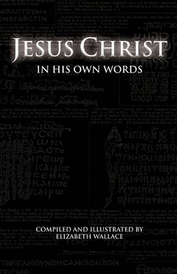 Jesus Christ in His Own Words (Paperback)