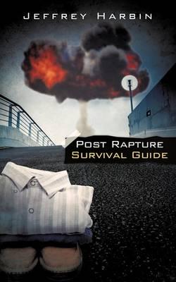 Post Rapture Survival Guide (Paperback)