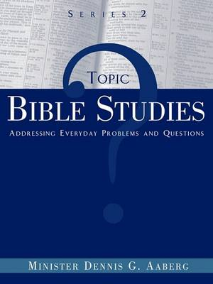 Topic Bible Studies Addressing Everyday Problems and Questions - Series 2 (Paperback)
