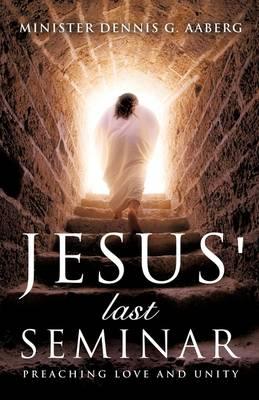 Jesus' Last Seminar (Paperback)