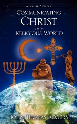 Communicating Christ in a Religious World (Paperback)