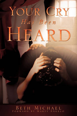 Your Cry Has Been Heard (Paperback)