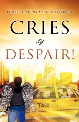 Cries of Despair! (Hardback)