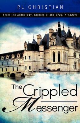 The Crippled Messenger (Paperback)