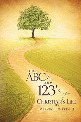 The ABC's & 123's of a Christian's Life (Paperback)