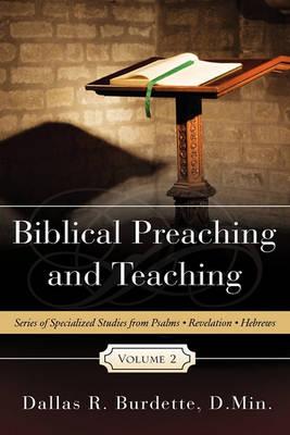 Biblical Preaching and Teaching Volume 2 (Hardback)