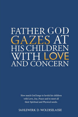 Father God Gazes at His Children with Love and Concern (Paperback)