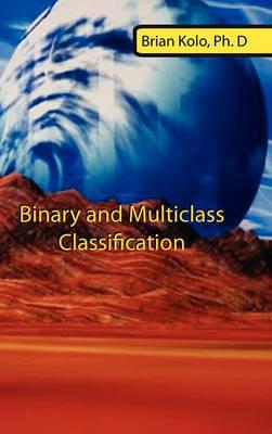 Binary and Multiclass Classification (Hardback)