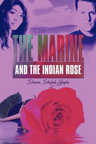 The Marine and the Indian Rose (Paperback)