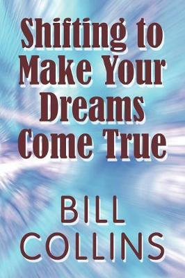 Shifting to Make Your Dreams Come True (Paperback)