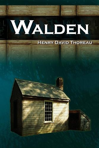 Walden - Life in the Woods - The Transcendentalist Masterpiece (Paperback)