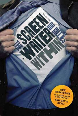 Screenwriter within: New Strategies to Finish Your Screenplay and Get a Deal! (Paperback)