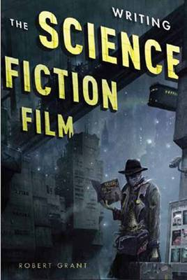 Writing the Science Fiction Film (Paperback)