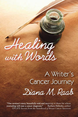Healing With Words: A Writer's Cancer Journey (Paperback)