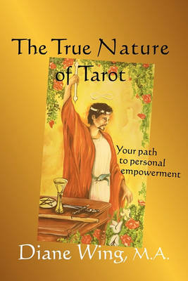 The True Nature of Tarot: Your Path to Personal Empowerment (Paperback)