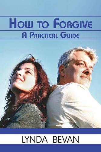 How To Forgive: A Practical Guide (Paperback)