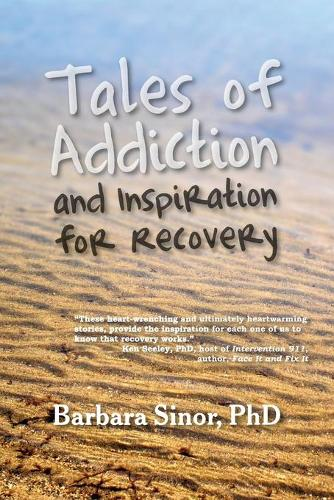 Tales of Addiction and Inspiration for Recovery: Twenty True Stories from the Soul (Paperback)