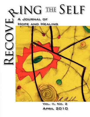 Recovering The Self: A Journal of Hope and Healing (Vol. II, No. 2) (Paperback)