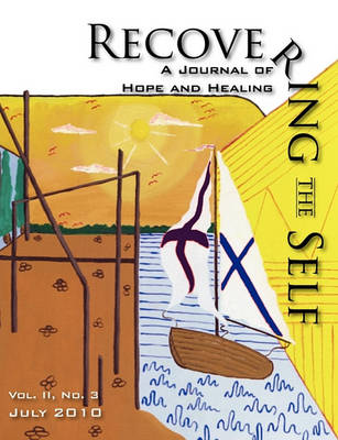 Recovering The Self: A Journal of Hope and Healing (Vol. II, No.3) (Paperback)
