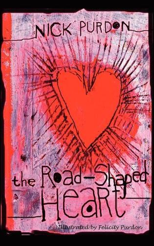 The Road-Shaped Heart (Hardback)