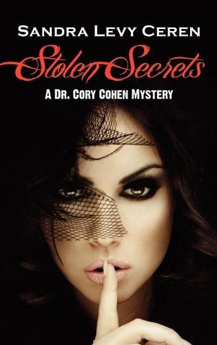 Stolen Secrets: A Dr. Cory Cohen Mystery (Hardback)