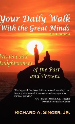 Your Daily Walk with The Great Minds: Wisdom and Enlightenment of the Past and Present (3rd Edition) (Hardback)