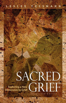 Sacred Grief: Exploring a New Dimension to Grief, Second Edition (Paperback)