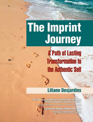 The Imprint Journey: A Path of Lasting Transformation Into Your Authentic Self (Paperback)