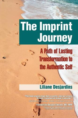 The Imprint Journey: A Path of Lasting Transformation Into Your Authentic Self (Hardback)
