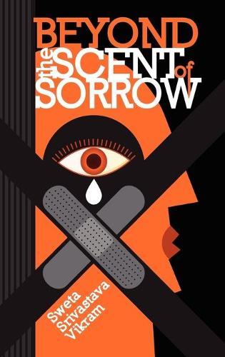 Beyond the Scent of Sorrow (Hardback)