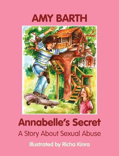 Annabelle's Secret: A Story About Sexual Abuse (Hardback)