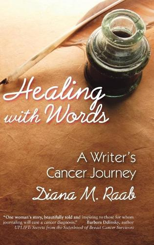 Healing With Words: A Writer's Cancer Journey (Hardback)