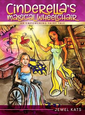 Cinderella's Magical Wheelchair: An Empowering Fairy Tale (Hardback)