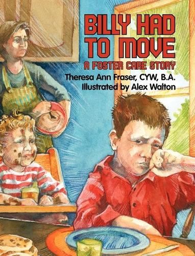 Billy Had To Move: A Foster Care Story (Hardback)