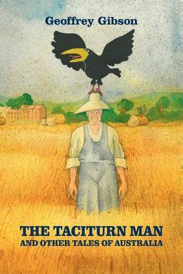 The Taciturn Man: and Other Tales of Australia (Paperback)