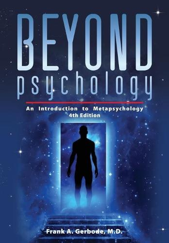 Beyond Psychology: An Introduction to Metapsychology (Paperback)