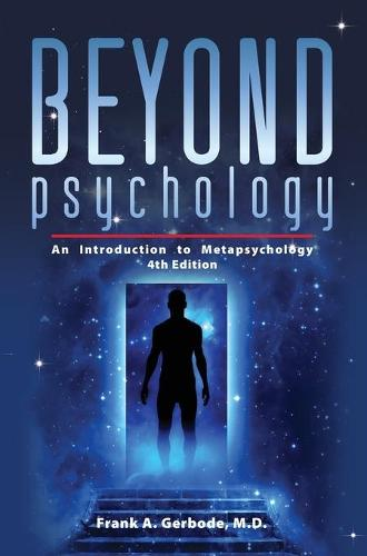 Beyond Psychology: An Introduction to Metapsychology (Hardback)