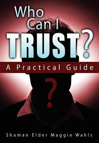 Who Can I Trust? A Practical Guide (Paperback)