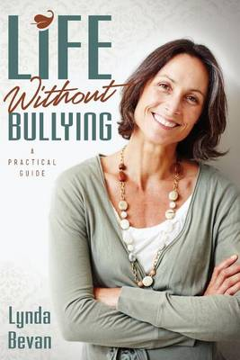 Life Without Bullying: A Practical Guide (Paperback)