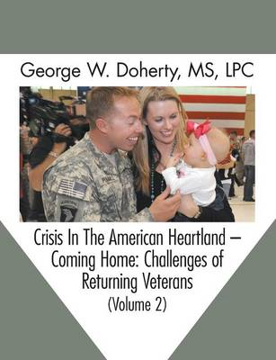 Crisis in the American Heartland -- Coming Home: Challenges of Returning Veterans (Volume 2) (Paperback)