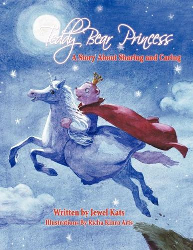 Teddy Bear Princess: A Story About Sharing and Caring (Paperback)
