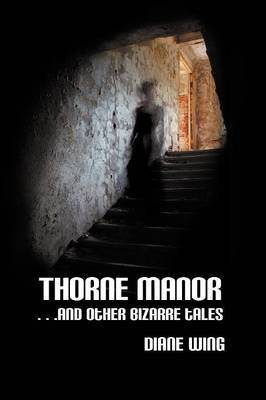 Thorne Manor: And Other Bizarre Tales (Paperback)