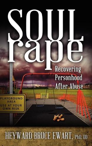 Soul Rape: Recovering Personhood After Abuse (Hardback)