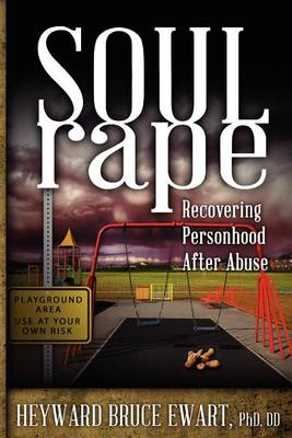Soul Rape: Recovering Personhood After Abuse (Paperback)