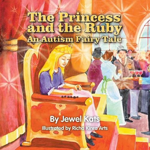 The Princess and the Ruby: An Autism Fairy Tale (Paperback)