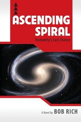 Ascending Spiral: Humanity's Last Chance (Paperback)