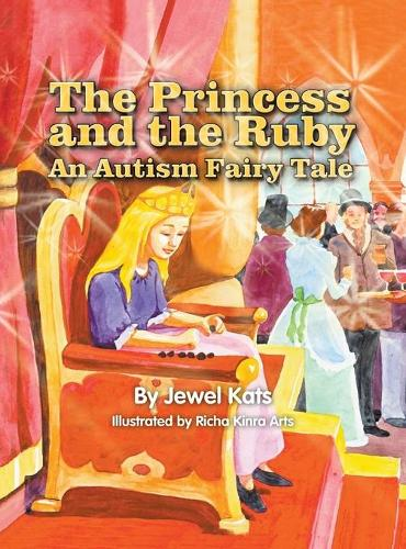 The Princess and the Ruby: An Autism Fairy Tale (Hardback)