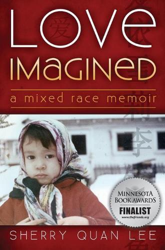 Love Imagined: A Mixed Race Memoir (Hardback)